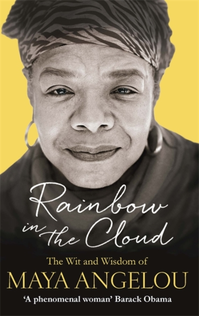 Cover for: Rainbow in the Cloud : The Wit and Wisdom of Maya Angelou