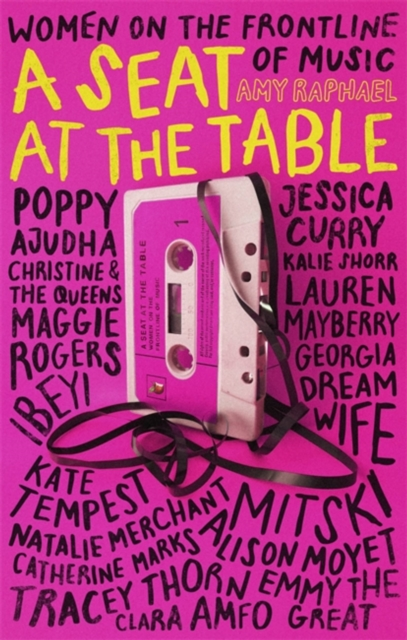 Image for A Seat at the Table : Interviews with Women on the Frontline of Music