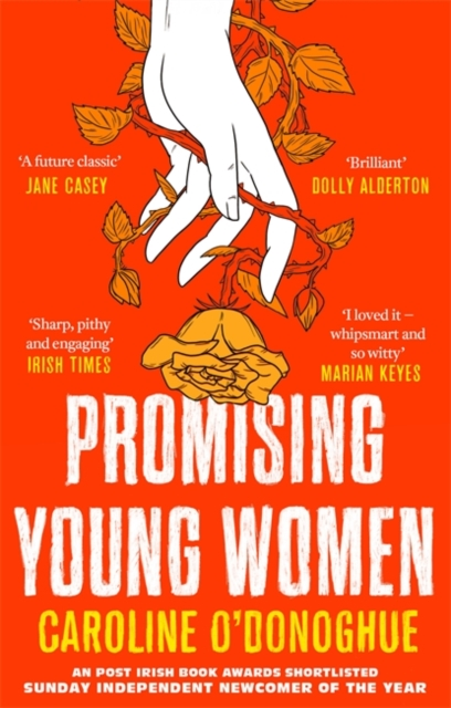 Cover for: Promising Young Women : 'I loved it - whipsmart and so witty' Marian Keyes