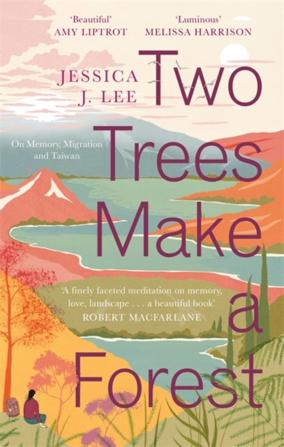 Image for Two Trees Make a Forest : On Memory, Migration and Taiwan