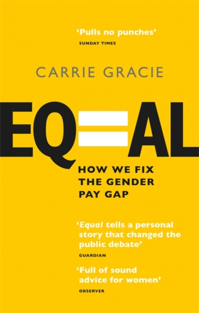 Image for Equal : How we fix the gender pay gap