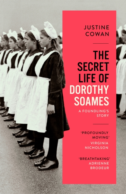 Cover for: The Secret Life of Dorothy Soames : A Foundling's Story
