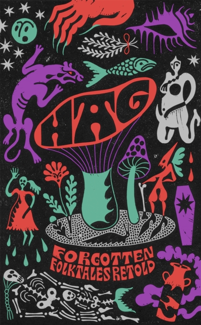 Image for Hag : Forgotten Folktales Retold