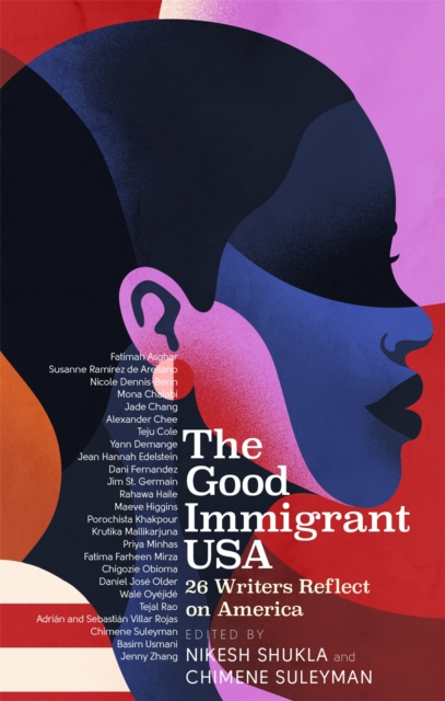 Cover for: The Good Immigrant USA : 26 Writers on America, Immigration and Home