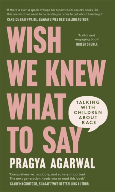 Cover for: Wish We Knew What to Say : Talking with Children About Race