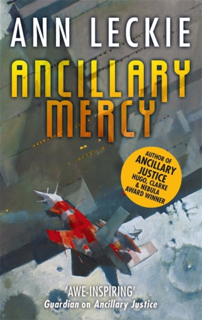 Cover for: Ancillary Mercy : The conclusion to the trilogy that began with ANCILLARY JUSTICE
