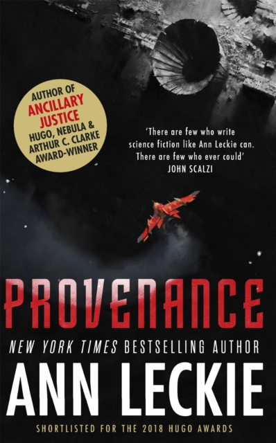 Cover for: Provenance : A new novel set in the world of the Hugo, Nebula and Arthur C. Clarke Award-Winning ANCILLARY JUSTICE