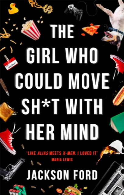 Cover for: The Girl Who Could Move Sh*t With Her Mind : The first Frost Files novel