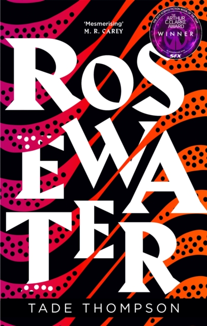 Cover for: Rosewater : Book 1 of the Wormwood Trilogy, Winner of the Nommo Award for Best Novel