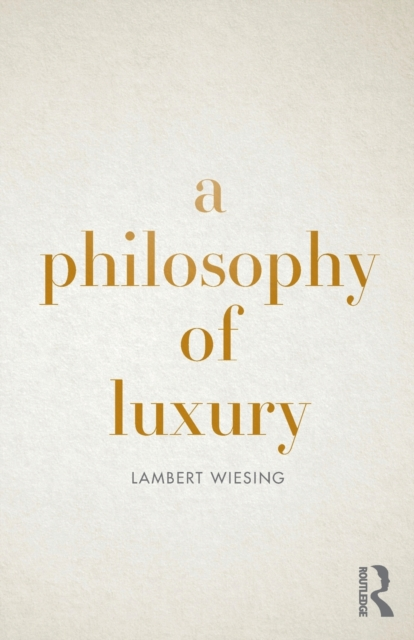 Image for A Philosophy of Luxury