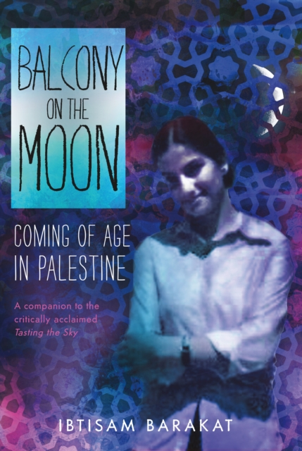 Cover for: Balcony on the Moon : Coming of Age in Palestine