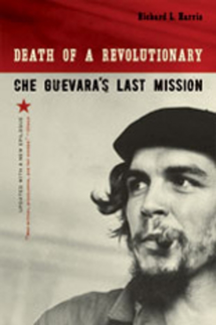 Cover for: Death of a Revolutionary : Che Guevara's Last Mission