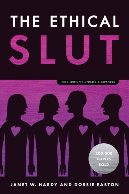 Cover for: The Ethical Slut : A Practical Guide to Polyamory, Open Relationships, and Other Freedoms in Sex and Love