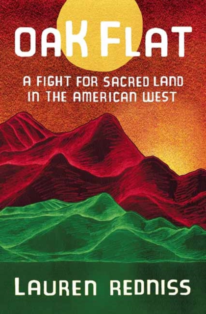 Image for Oak Flat : A Fight for Sacred Land in the American West