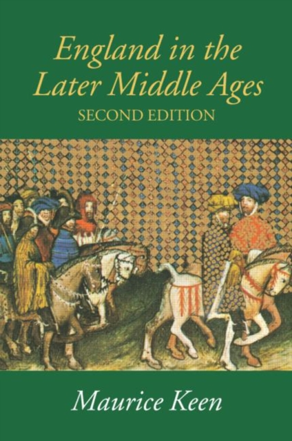 England in the Later Middle Ages (Paperback), Keen, Maurice, 9780415272933