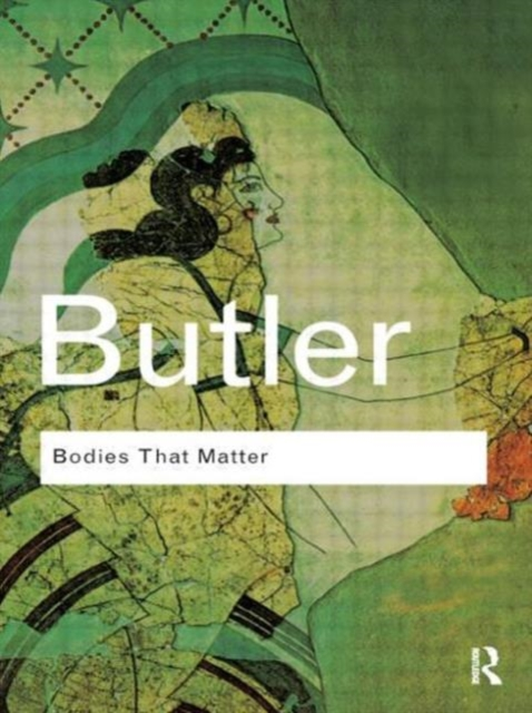 Cover for: Bodies That Matter : On the Discursive Limits of Sex