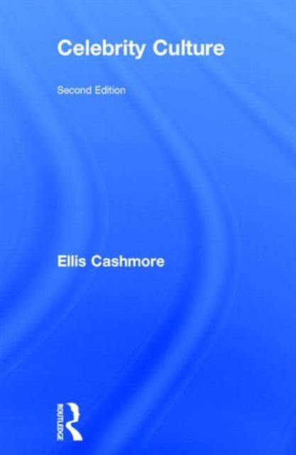 Celebrity Culture: Second Edition (Hardcover), Cashmore, Ellis (P. 9780415631099