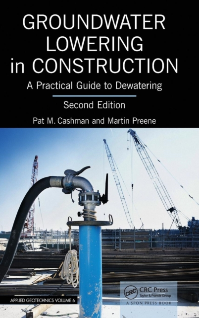 Groundwater Lowering in Construction: A Practical Guide to Dewatering, Second E.