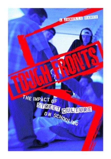 Tough Fronts: The Impact Of Street Cultu, Dance, L. Janelle, 9780415933001
