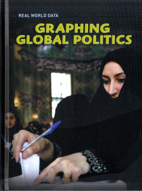 Graphing Global Politics (Real World Data) (Hardcover), Block, Marta Segal, 978.