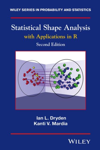 Statistical Shape Analysis 2nd Edition, Dryden, Ian L., Mardia, K. 9780470699621