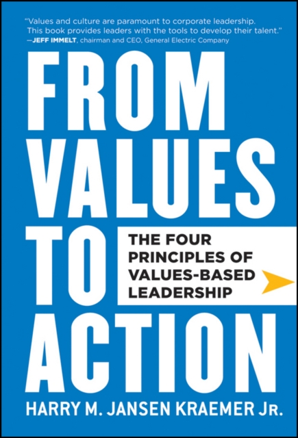 From Values to Action: The Four Principles of Values-Based Leadership (Hardcove.