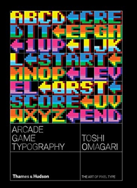 Image for Arcade Game Typography : The Art of Pixel Type