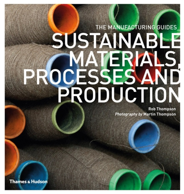 Sustainable Materials, Processes and Production (The Manufacturing Guides) (Pap.