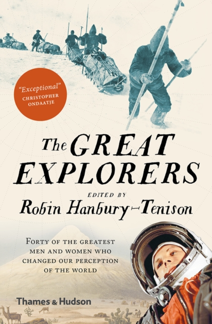 Cover for: The Great Explorers : Forty of the Greatest Men and Women Who Changed Our Perception of the World