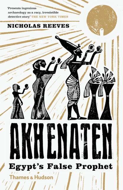 Image for Akhenaten : Egypt's False Prophet