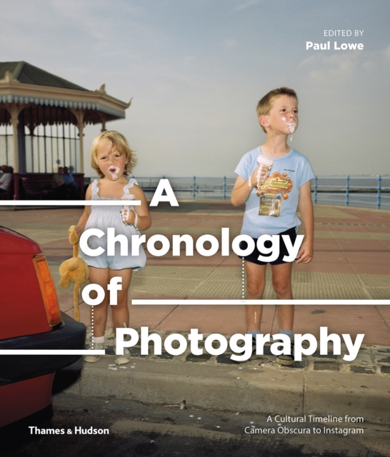 Image for A Chronology of Photography : A Cultural Timeline from Camera Obscura to Instagram