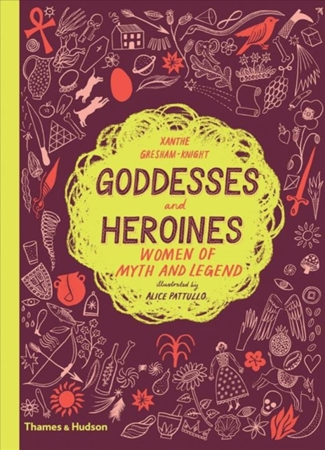 Cover for: Goddesses and Heroines : Women of myth and legend