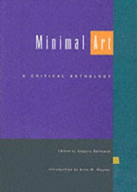 Minimal Art: A Critical Anthology (Paperback), 9780520201477