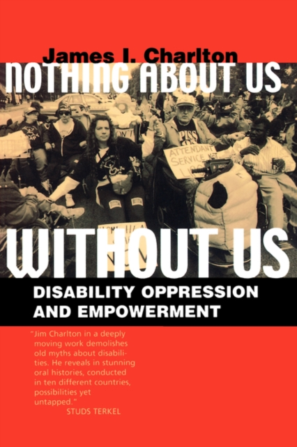 Image for Nothing About Us Without Us : Disability Oppression and Empowerment