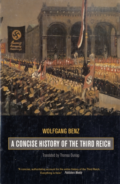 Concise History Of The Third Reich, Benz, Wolfgang, 9780520253834