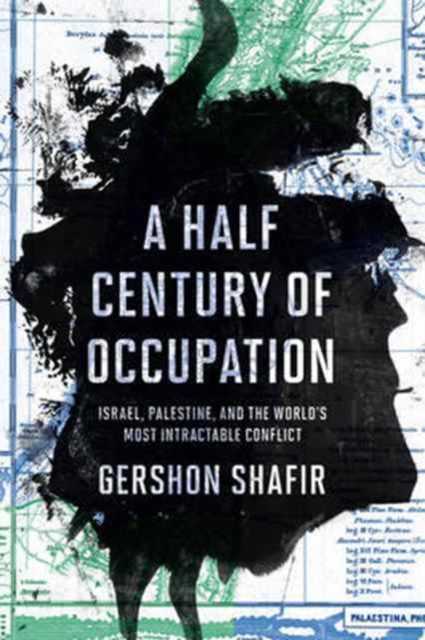 Image for A Half Century of Occupation : Israel, Palestine, and the World's Most Intractable Conflict