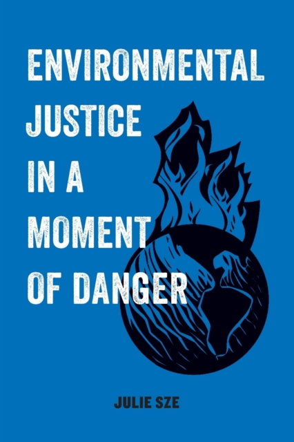 Cover for: Environmental Justice in a Moment of Danger : 11