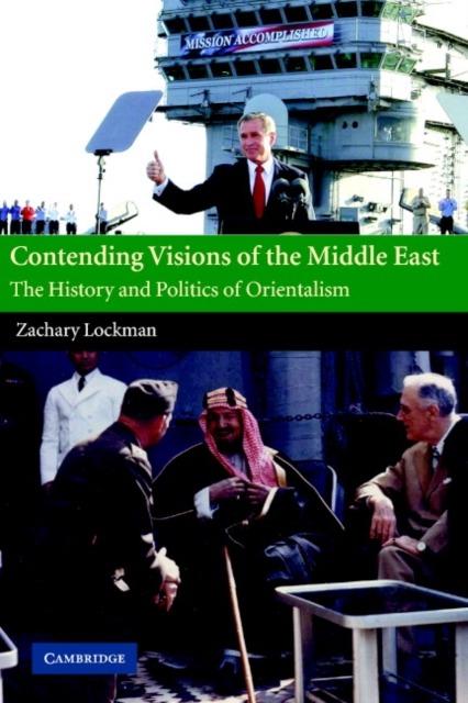 Cover for: Contending Visions of the Middle East : The History and Politics of Orientalism : No. 3