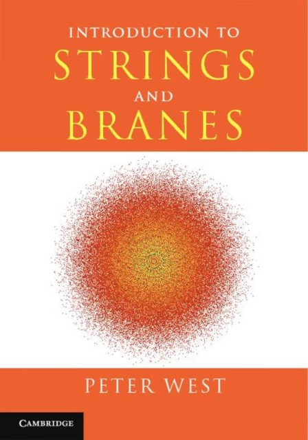 Introduction to Strings and Branes (Hardcover), West, Peter, 9780521817479