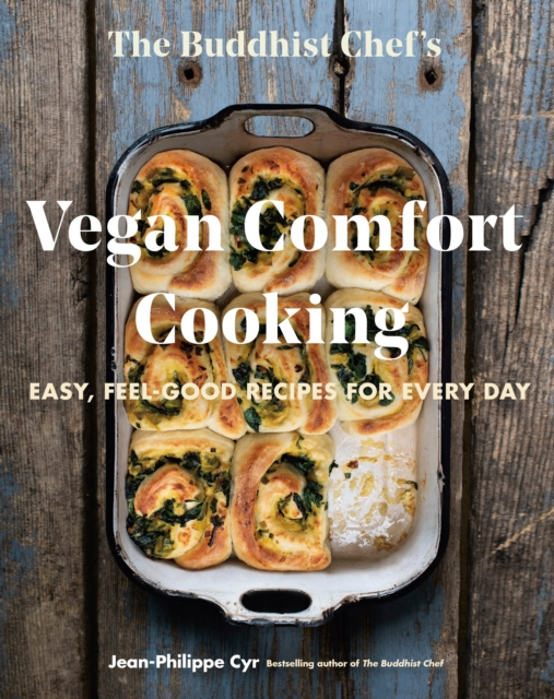 Image for The Buddhist Chef's Vegan Comfort Cooking : Easy, Feel-Good Recipes for Every Day