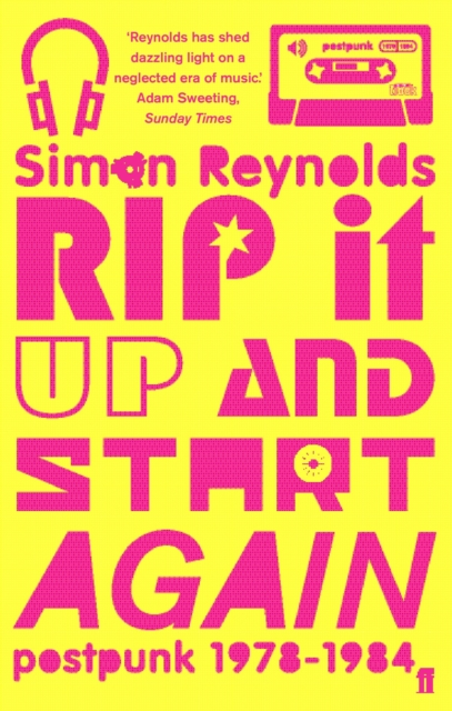 Cover for: Rip it Up and Start Again : Postpunk 1978-1984