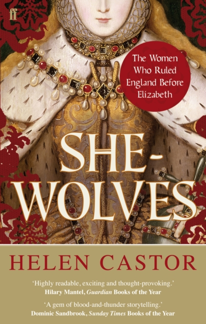 Cover for: She-Wolves : The Women Who Ruled England Before Elizabeth