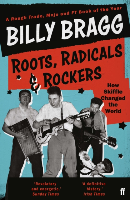 Cover for: Roots, Radicals and Rockers : How Skiffle Changed the World
