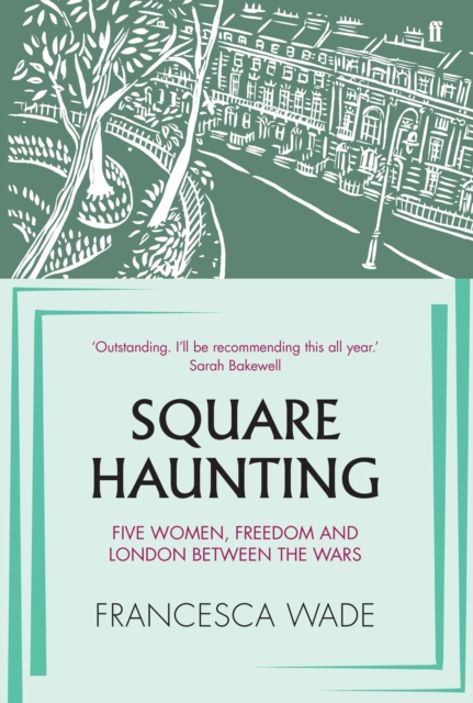Cover for: Square Haunting : Five Women, Freedom and London Between the Wars