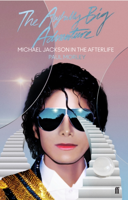 Cover for: The Awfully Big Adventure : Michael Jackson in the Afterlife