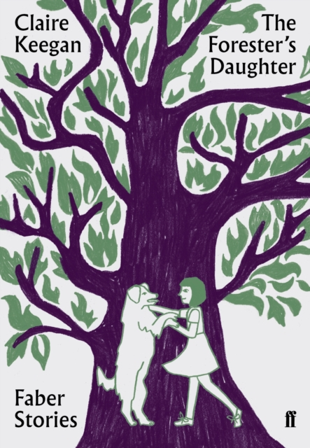 Cover for: The Forester's Daughter : Faber Stories