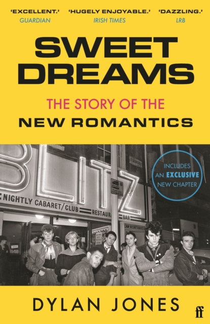 Cover for: Sweet Dreams : From Club Culture to Style Culture, the Story of the New Romantics