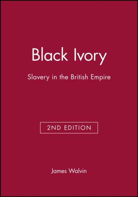 Cover for: Black Ivory : Slavery in the British Empire