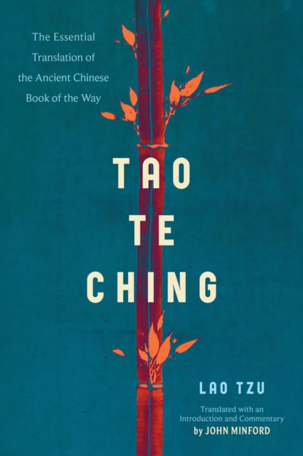 Cover for: Tao Te Ching : The Essential Translation of the Ancient Chinese Book of the Tao