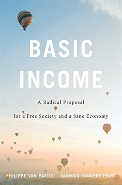 Image for Basic Income : A Radical Proposal for a Free Society and a Sane Economy